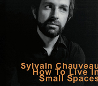 Sylvain Chauveau - How To Live In Small Places